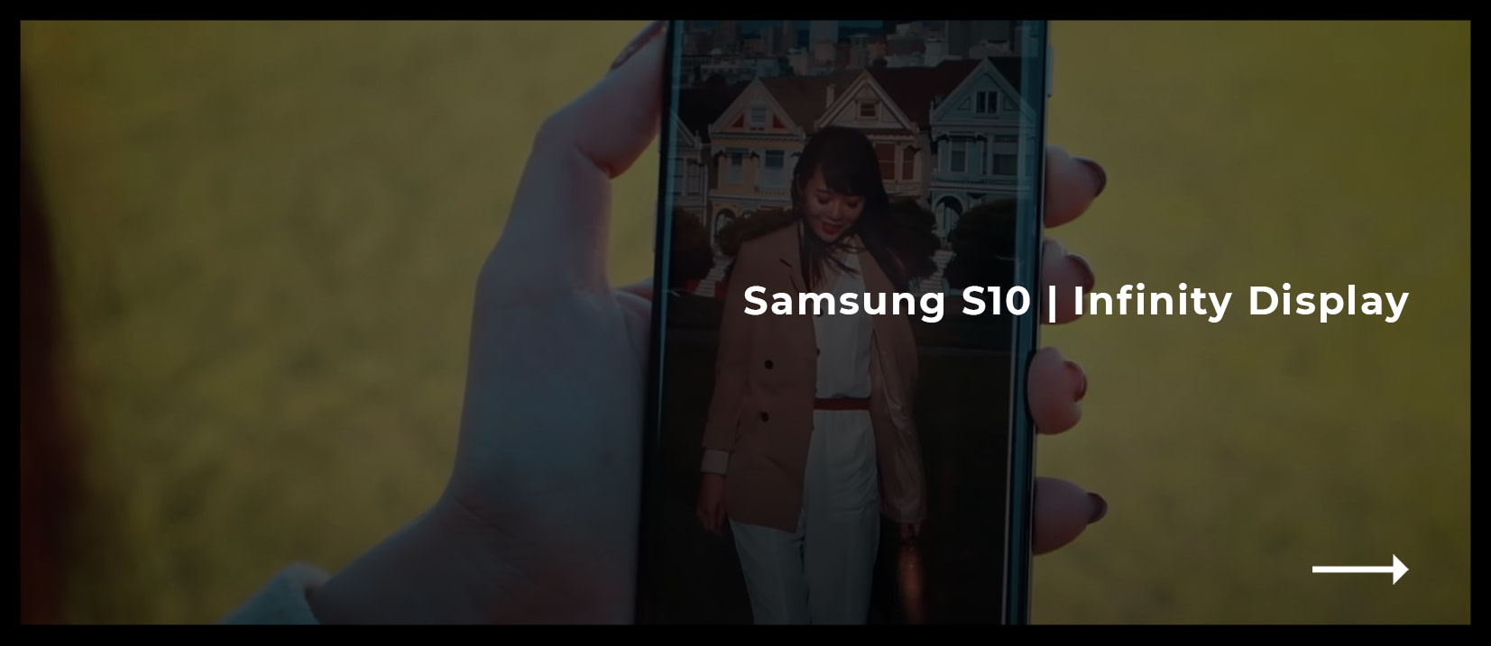 Samsung S10 - Infinity Display