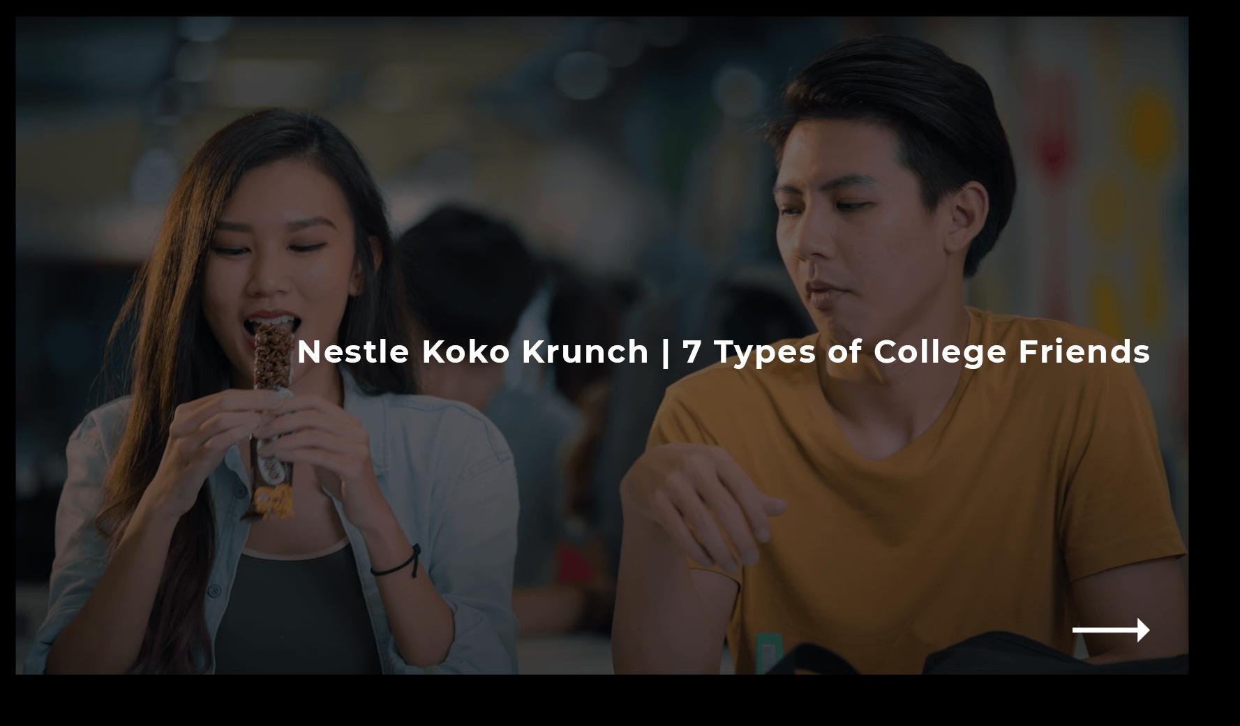 Nestle Koko Krunch - 7 Types of College Friends