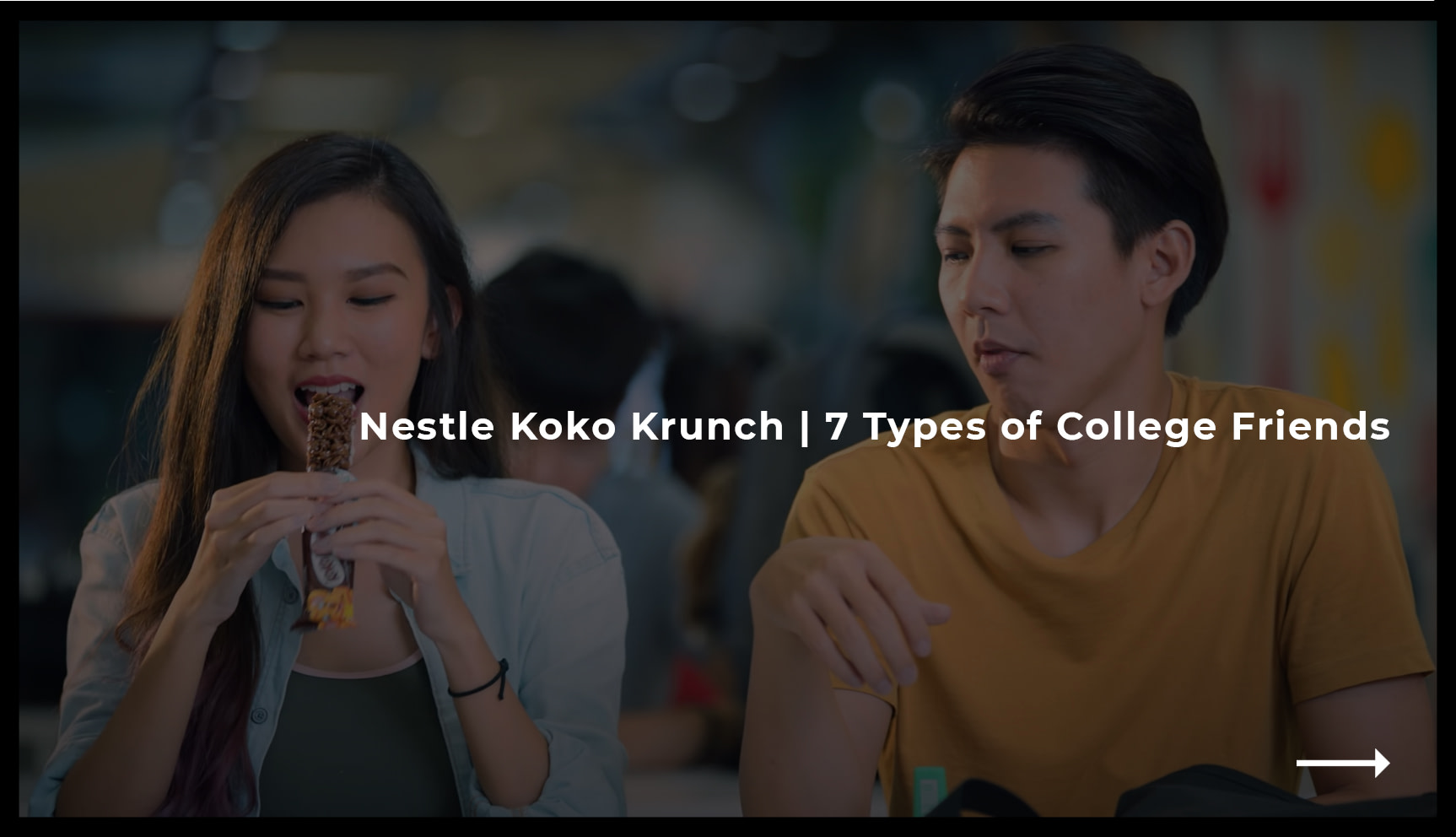 Nestle Koko Krunch - 7 Types of College Friends